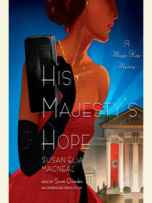 Title details for His Majesty's Hope by Susan Elia MacNeal - Available