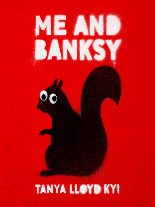 Title details for Me and Banksy by Tanya Lloyd Kyi - Wait list