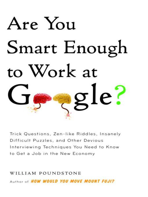 Title details for Are You Smart Enough to Work at Google? by William Poundstone - Wait list