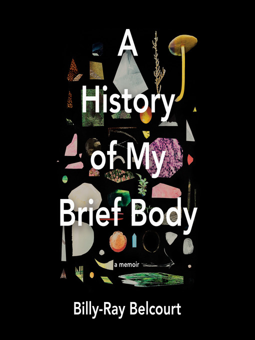 Title details for A History of My Brief Body by Billy-Ray Belcourt - Wait list