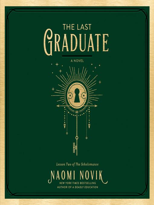 Title details for The Last Graduate by Naomi Novik - Wait list