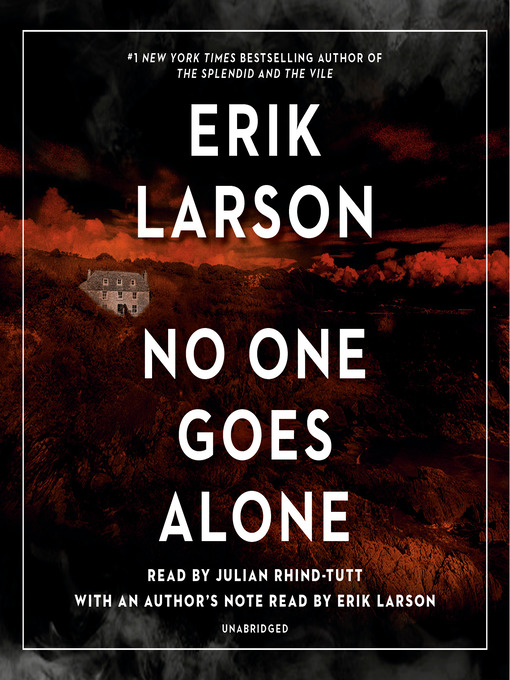 Title details for No One Goes Alone by Erik Larson - Wait list
