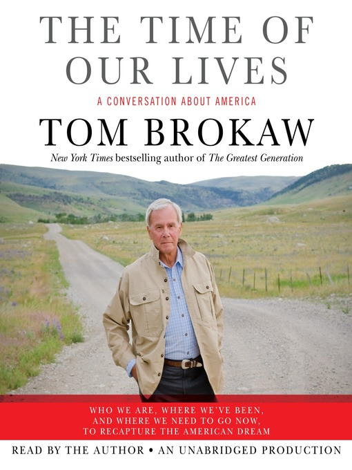 Title details for The Time of Our Lives by Tom Brokaw - Available