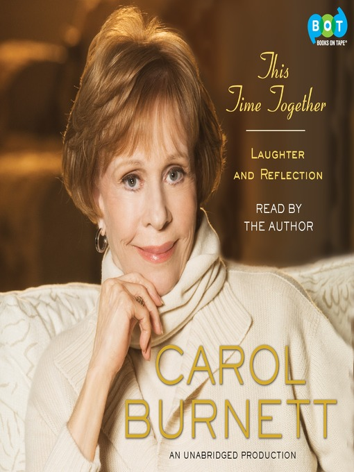 Title details for This Time Together by Carol Burnett - Available