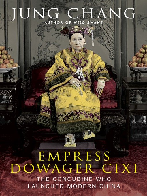 Title details for Empress Dowager Cixi by Jung Chang - Available