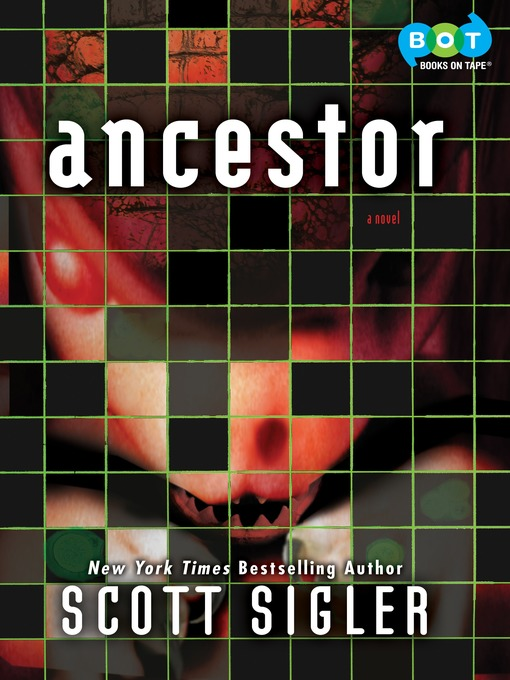 Title details for Ancestor by Scott Sigler - Available
