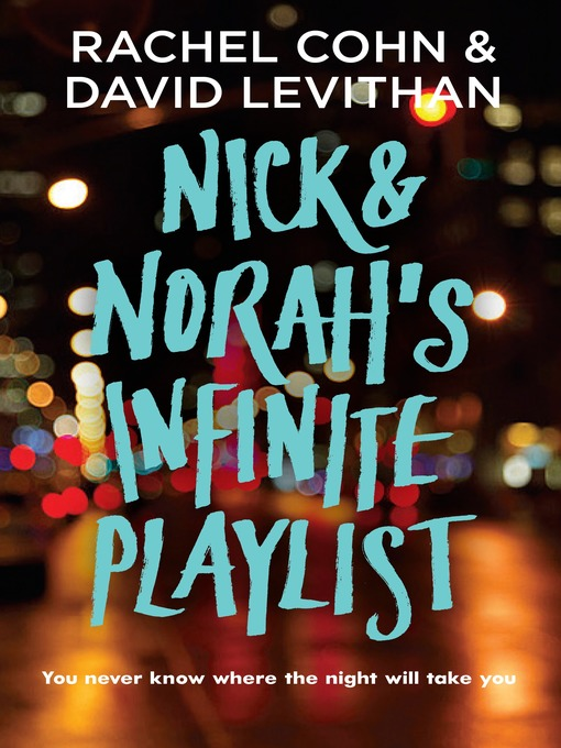 Title details for Nick & Norah's Infinite Playlist by Rachel Cohn - Wait list
