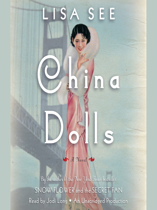 Title details for China Dolls by Lisa See - Wait list
