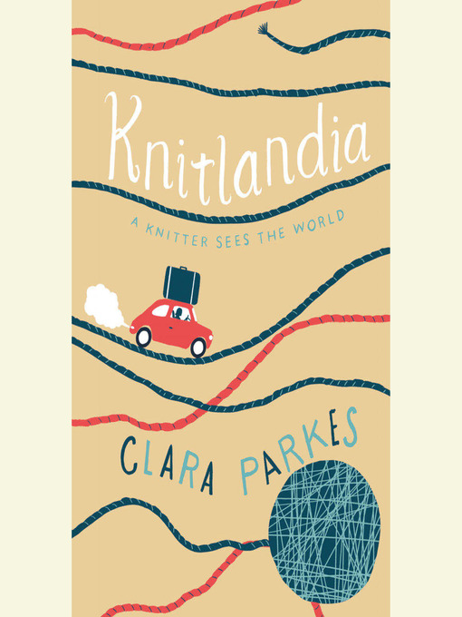 Title details for Knitlandia by Clara Parkes - Available