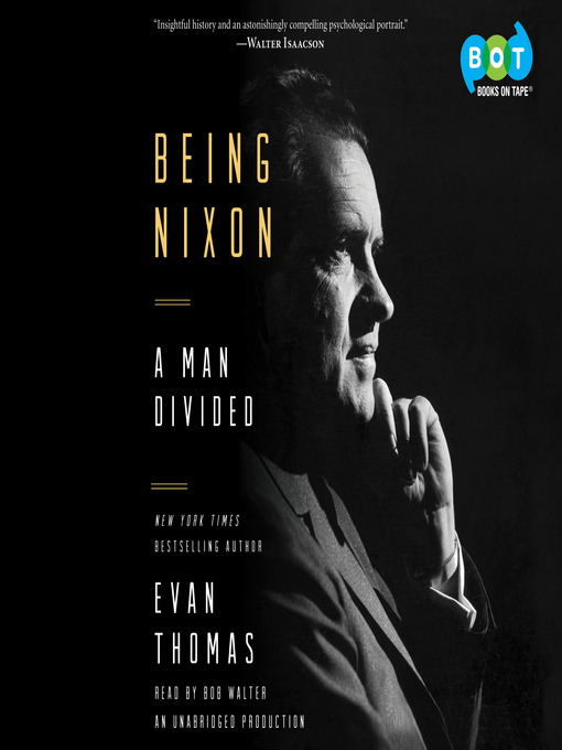 Title details for Being Nixon by Evan Thomas - Available