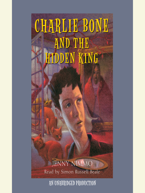 Title details for Charlie Bone and the Hidden King by Jenny Nimmo - Available