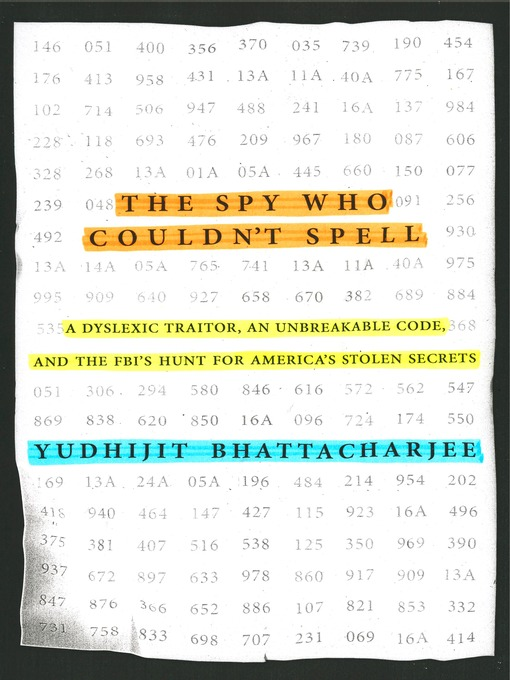 Title details for The Spy Who Couldn't Spell by Yudhijit Bhattacharjee - Wait list