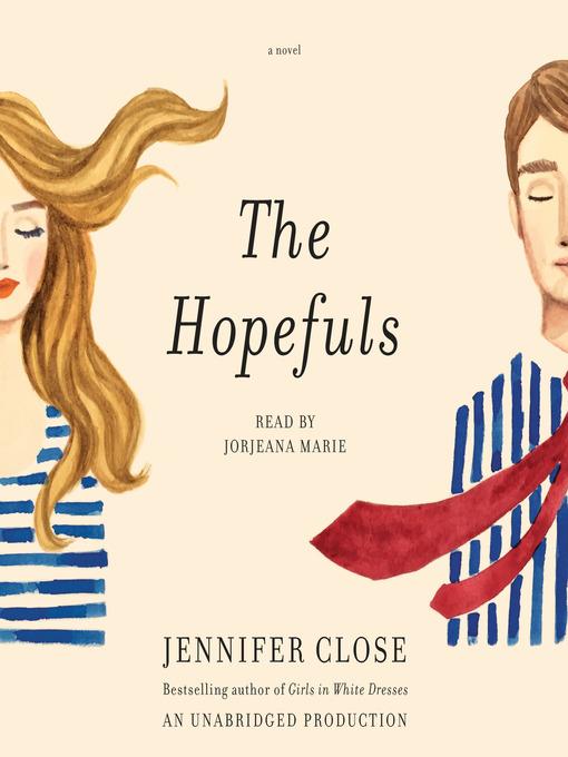 Title details for The Hopefuls by JENNIFER CLOSE - Wait list