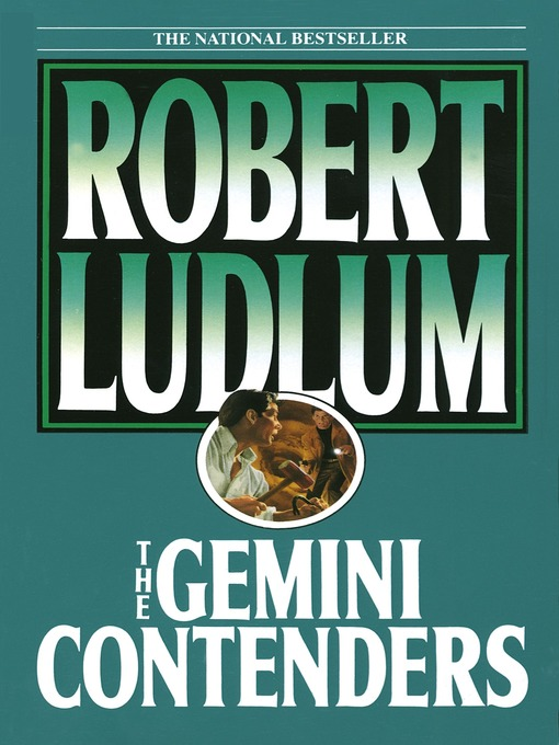 Title details for The Gemini Contenders by Robert Ludlum - Available