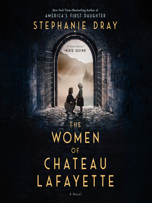 Title details for The Women of Chateau Lafayette by Stephanie Dray - Wait list