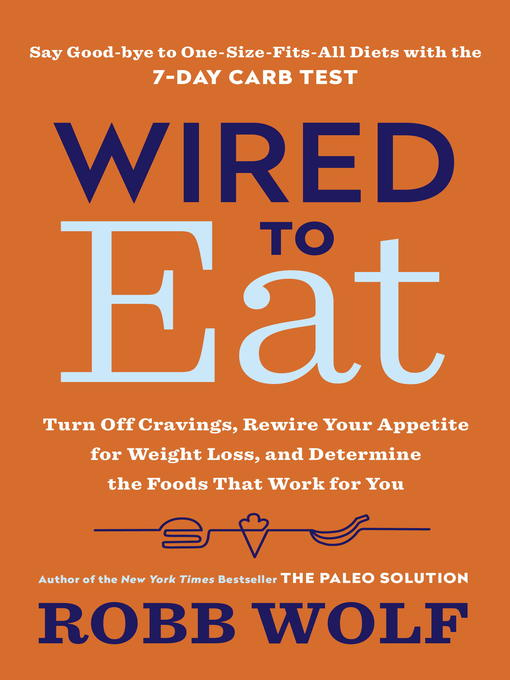 Title details for Wired to Eat by Robb Wolf - Wait list