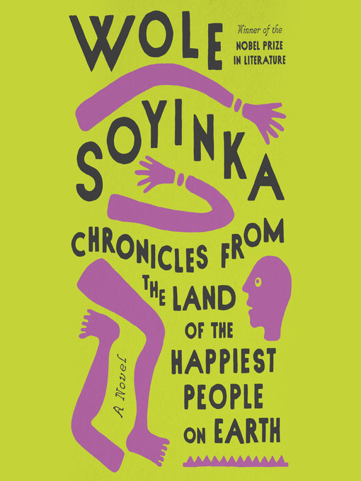 Title details for Chronicles from the Land of the Happiest People on Earth by Wole Soyinka - Available