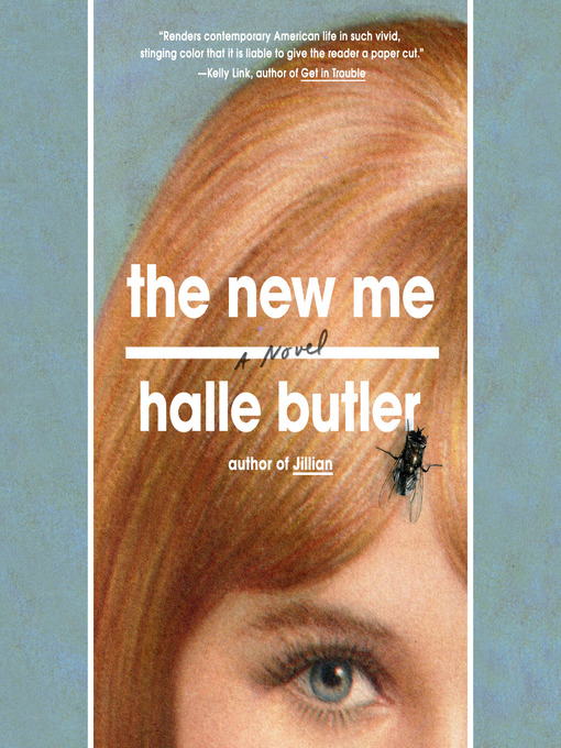 Title details for The New Me by Halle Butler - Available