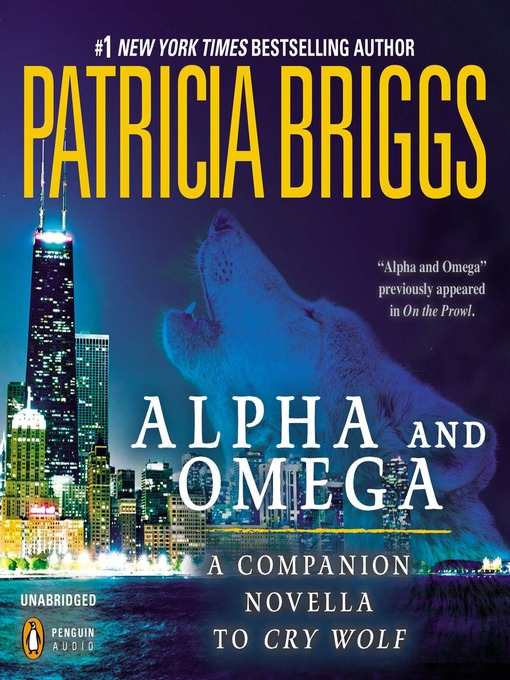 Title details for Alpha and Omega by Patricia Briggs - Wait list