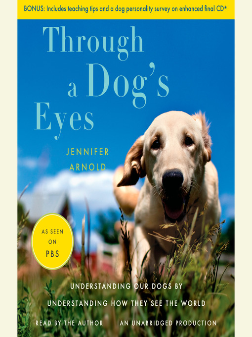 Title details for Through a Dog's Eyes by Jennifer Arnold - Available