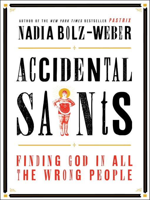 Title details for Accidental Saints by Nadia Bolz-Weber - Available