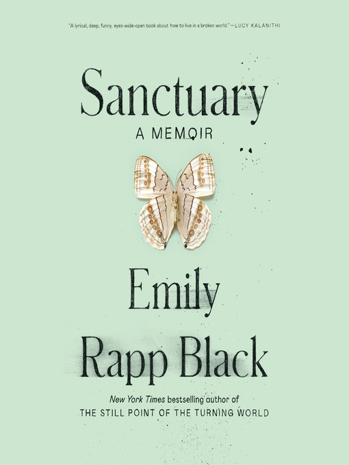 Title details for Sanctuary by Emily Rapp Black - Available