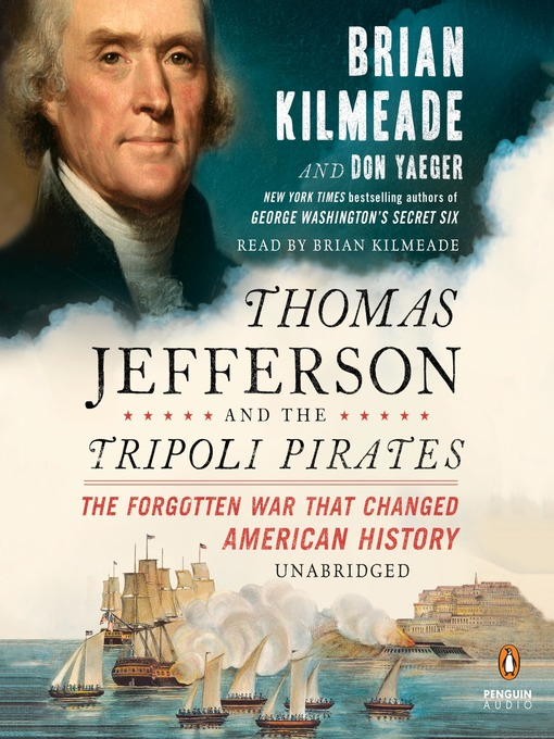 Title details for Thomas Jefferson and the Tripoli Pirates by Brian Kilmeade - Available