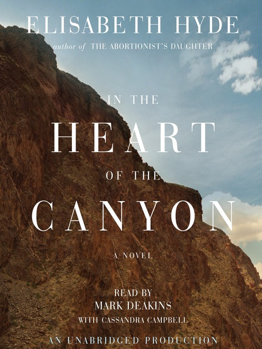 Title details for In the Heart of the Canyon by Elisabeth Hyde - Available