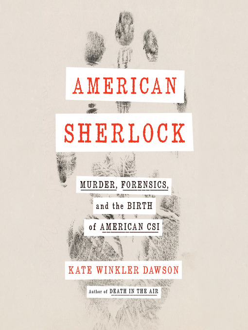 Title details for American Sherlock by Kate Winkler Dawson - Available