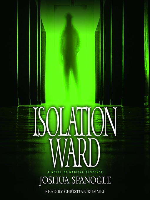 Title details for Isolation Ward by Joshua Spanogle - Available