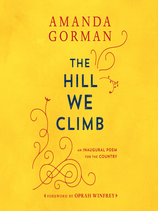 Title details for The Hill We Climb by Amanda Gorman - Wait list