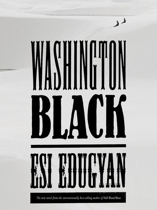 Title details for Washington Black by Esi Edugyan - Available