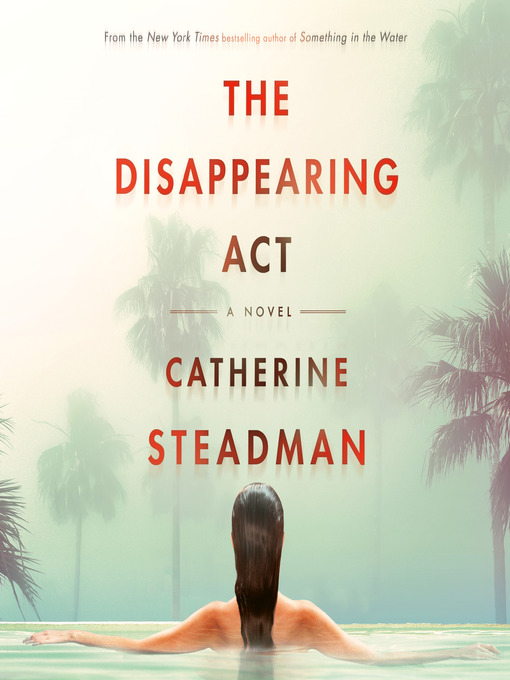 Title details for The Disappearing Act by Catherine Steadman - Available