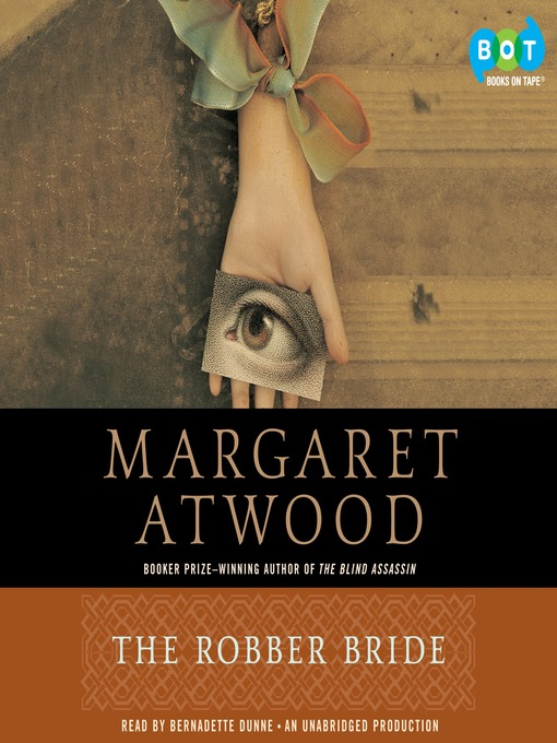 the message of margaret atwood in the robber bride The robber bride is a tale of small, private catastrophes its villain unleashes nothing grander than domestic and emotional violence but it is vividly written, acutely observed and is very possibly the most intelligently tongue-in-cheek novel of the year it is as good as ever to.