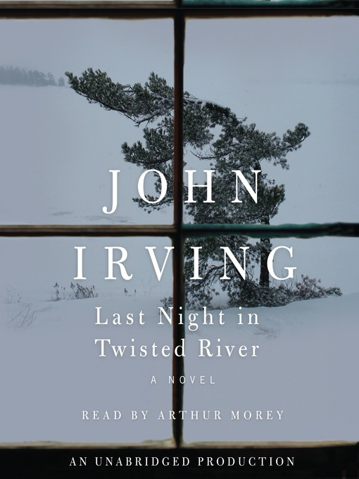 Title details for Last Night in Twisted River by John Irving - Available