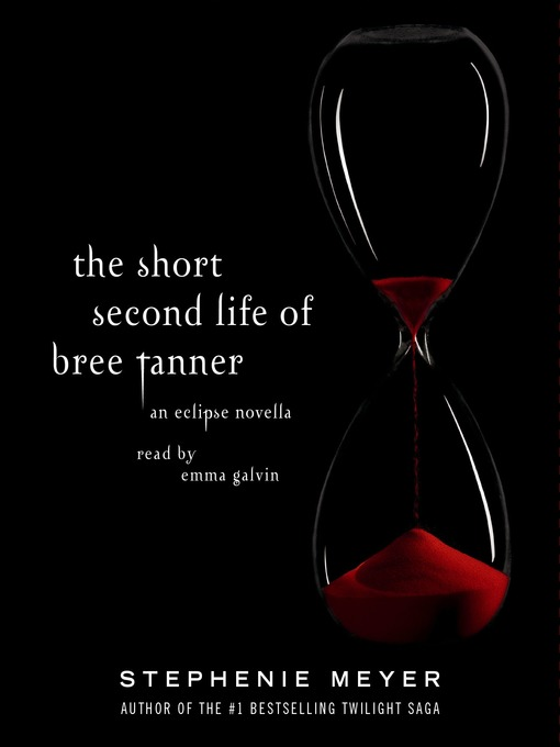 Title details for The Short Second Life of Bree Tanner by Stephenie Meyer - Wait list