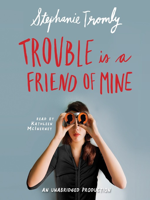 Title details for Trouble is a Friend of Mine by Stephanie Tromly - Wait list