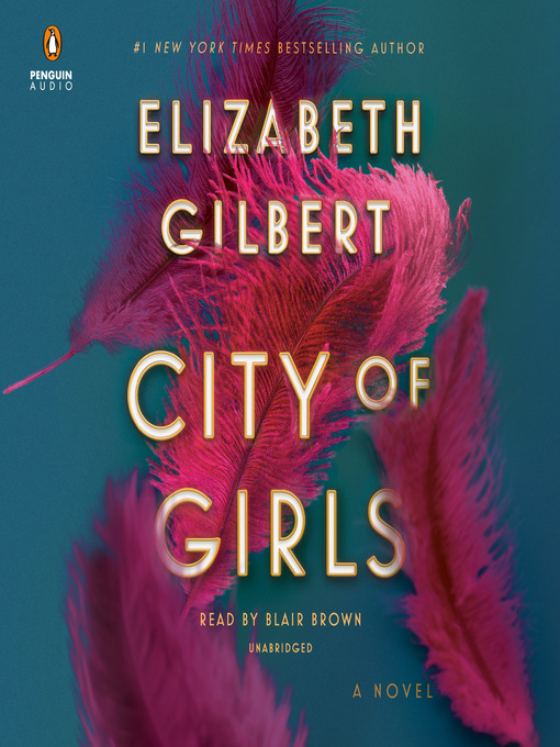 Title details for City of Girls by Elizabeth Gilbert - Wait list