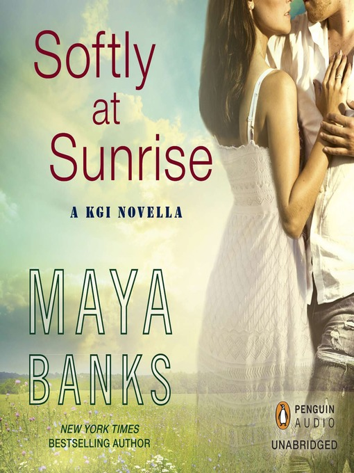 Title details for Softly at Sunrise by Maya Banks - Available