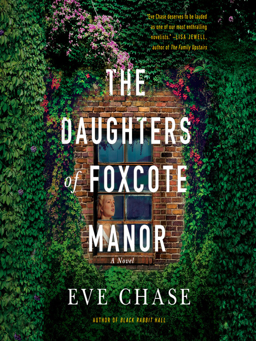 Title details for The Daughters of Foxcote Manor by Eve Chase - Available