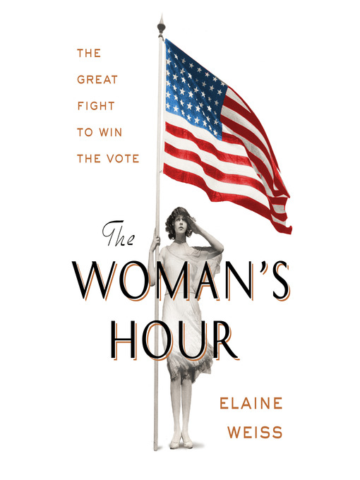 Title details for The Woman's Hour by Elaine Weiss - Wait list