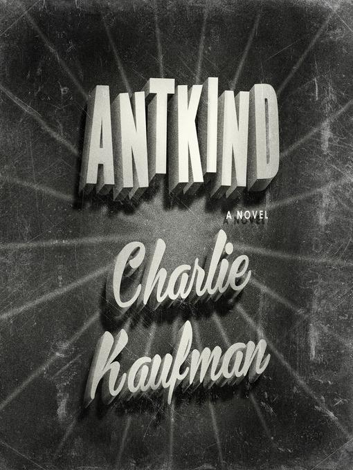 Title details for Antkind by Charlie Kaufman - Wait list