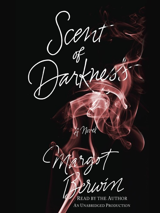 Title details for Scent of Darkness by Margot Berwin - Available