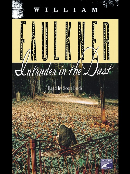 Title details for Intruder in the Dust by William Faulkner - Wait list