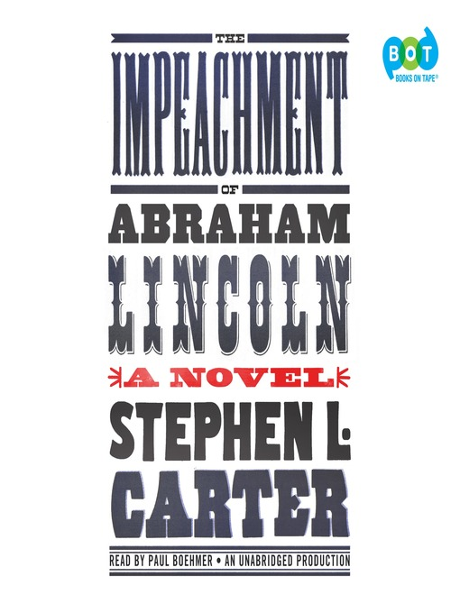 Title details for The Impeachment of Abraham Lincoln by Stephen L. Carter - Available