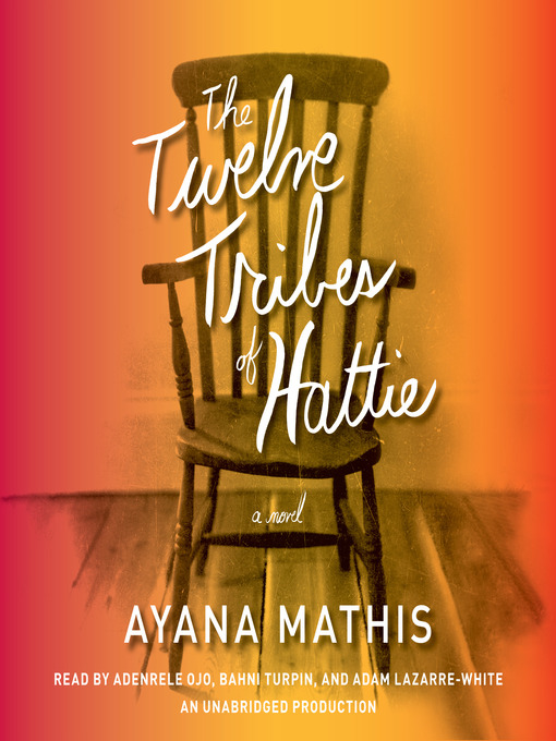 Title details for The Twelve Tribes of Hattie (Oprah's Book Club 2.0) by Ayana Mathis - Available