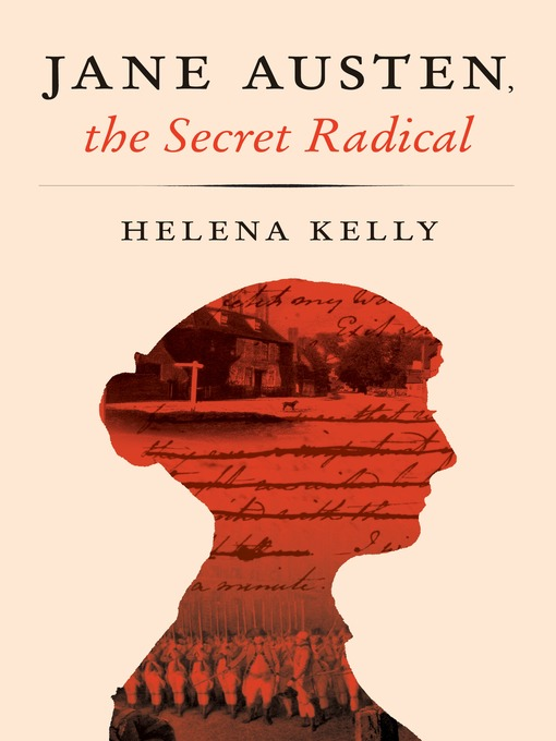 Title details for Jane Austen, the Secret Radical by Helena Kelly - Available