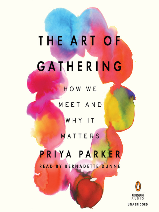 Title details for The Art of Gathering by Priya Parker - Wait list