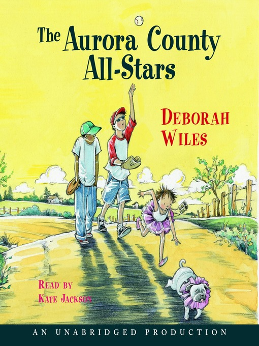 Title details for Aurora County All-Stars by Deborah Wiles - Available
