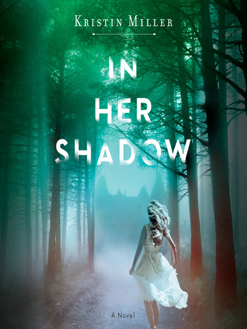 Title details for In Her Shadow by Kristin Miller - Wait list